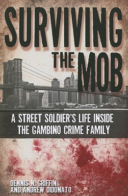 Surviving the Mob By Griffin, Dennis/ Didonato, Andrew (CON)